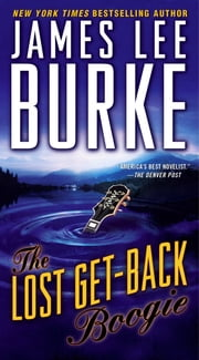 The Lost Get-Back Boogie ebook by James Lee Burke