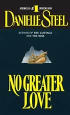 No Greater Love ebook by Danielle Steel