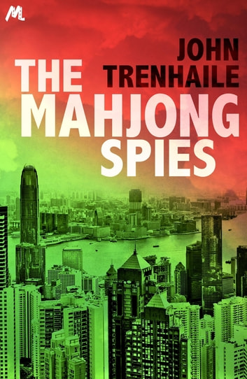 The Mahjong Spies - Simon Young Book 1 ebook by John Trenhaile