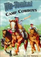 Wa-Tonka Camp Cowboys ebook by Joe Novara
