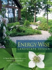Energy-Wise Landscape Design ebook by Sue Reed