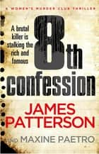 8th Confession - (Women's Murder Club 8) ebook by James Patterson
