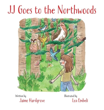 JJ Goes to the Northwoods ebook by Jaime Hardgrove
