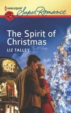 The Spirit of Christmas ebook by Liz Talley
