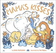 Mama's Kisses ebook by Kate McMullan,Tao Nyeu