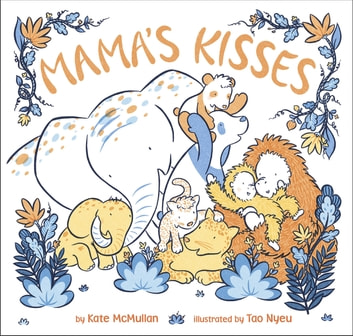Mama's Kisses ebook by Kate McMullan