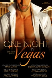 One Night in Vegas ebook by Mari Carr,Red Phoenix,Angel Payne,Sierra Cartwright,Jenna Jacob,Victoria Blue