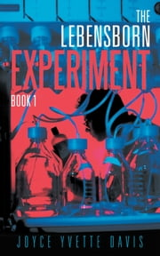 The Lebensborn Experiment - Book I ebook by Joyce Yvette Davis