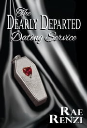 The Dearly Departed Dating Service ebook by Rae Renzi