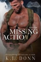 Missing in Action - Task Force 779, #1 ebook by KL Donn