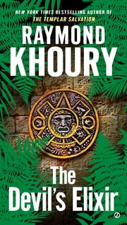 The Devil's Elixir ekitaplar by Raymond Khoury