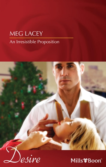 An Irresistible Proposition ebook by Meg Lacey