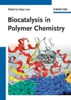 Biocatalysis in Polymer Chemistry ebook by Katja Loos
