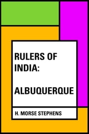 Rulers of India: Albuquerque ebook by H. Morse Stephens
