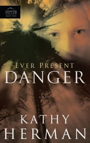Ever Present Danger ebook by Kathy Herman