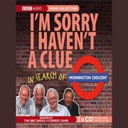 I'm Sorry I Haven't A Clue: In Search Of Mornington Crescent audiobook by BBC