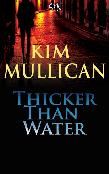 Thicker Than Water ebook by Kim Mullican