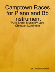 Camptown Races for Piano and Bb Instrument - Pure Sheet Music By Lars Christian Lundholm ebook by Lars Christian Lundholm