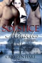 Solstice Miracles ebook by Crymsyn Hart