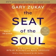 The Seat of the Soul - 25TH Anniversary Edition audiobook by Gary Zukav