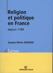 Religion et politique en France depuis 1789 ebook by Jacques-Olivier Boudon