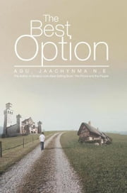 The Best Option ebook by Jaachynma N.E. Agu