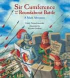 Sir Cumference and the Roundabout Battle ebook by Cindy Neuschwander, Wayne Geehan