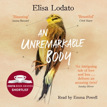 An Unremarkable Body - Shortlisted for the Costa First Novel Award 2018 audiobook by Elisa Lodato