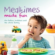Mealtimes Made Fun ebook by Debbie Wareham,Kim Jurgens