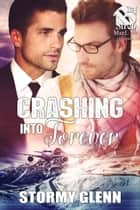 Crashing Into Forever ebook by Stormy Glenn