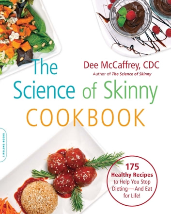The science of skinny cookbook ebook by dee mccaffrey the science of skinny cookbook 175 healthy recipes to help you stop dieting fandeluxe Choice Image