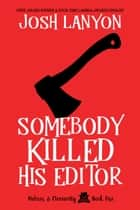 Somebody Killed His Editor - Holmes & Moriarity Book 1 ebook by