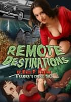 Remote Destinations ebook by Kris Kreme
