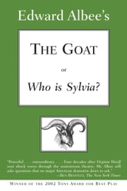 The Goat, or Who Is Sylvia? - Broadway Edition 電子書 by Edward Albee