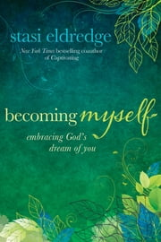 Becoming Myself - Embracing God's Dream of You ebook by Kobo.Web.Store.Products.Fields.ContributorFieldViewModel