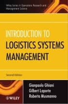 Introduction to Logistics Systems Management ebook by Gianpaolo Ghiani, Gilbert Laporte, Roberto Musmanno