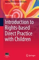 Introduction to Rights-based Direct Practice with Children ebook by Murli Desai