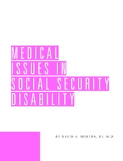Medical Issues in Social Security Disability ebook by David Morton