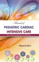 Manual of Pediatric Intensive Care - E-Book ebook by Manoj Luthra