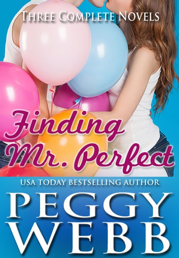 Finding Mr. Perfect ( Romantic Comedy Boxed Set) ebook by Peggy Webb