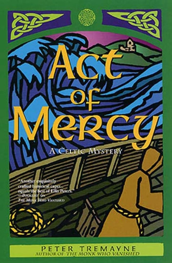 Act of Mercy - A Celtic Mystery ebook by Peter Tremayne