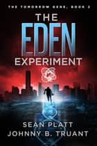 The Eden Experiment ebook by Sean Platt, Johnny B. Truant