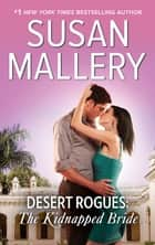 Desert Rogues - The Kidnapped Bride ebook by Susan Mallery