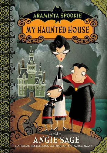Araminta Spookie 1: My Haunted House ebook by Angie Sage