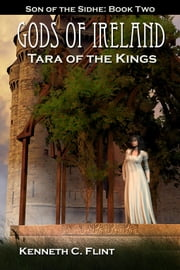 Tara Of The Kings ebook by Kenneth C. Flint