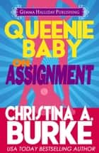 Queenie Baby: On Assignment (Queenie baby book #1) ebook by Christina A. Burke