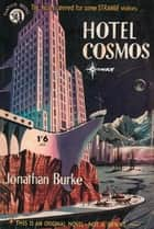 Hotel Cosmos ebook by Jonathan Burke