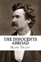 The Innocents Abroad ebook by