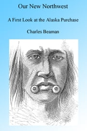 Our New Northwest ebook by Charles Beaman