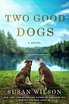 Two Good Dogs ebook by Susan Wilson